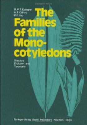 The Families of Monocotyledons: Structure, Evolution and Taxonomy