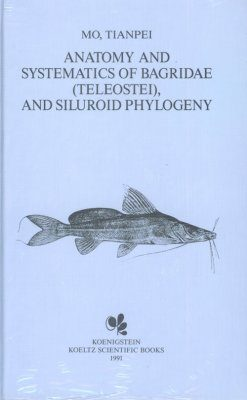 Anatomy and Systematics of Bagridae (Teleostei), and Siluroid Phylogeny