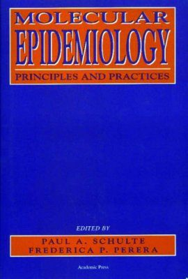Molecular Epidemiology: Principles and Practice