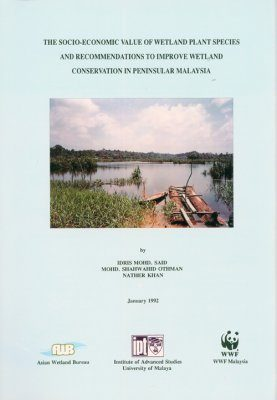 The Socio-Economic Value of Wetland Plant Species and Recommendations to Improve Wetland Conservation in Peninsular Malaysia