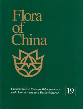 Flora of China, Volume 19: Cucurbitaceae through Valerianaceae with Annonaceae and Berberidaceae