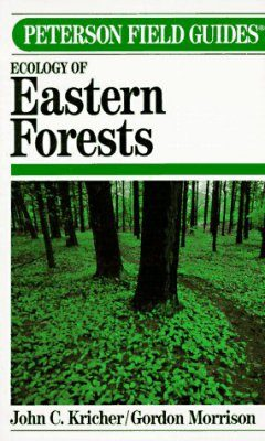 Peterson Field Guide to Ecology of Eastern Forests in North America