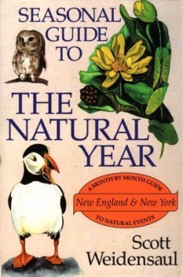 Seasonal Guide to the Natural Year: New England and New York