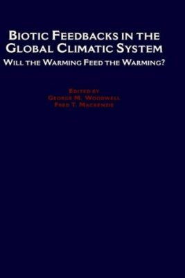 Biotic Feedbacks in the Global Climate System