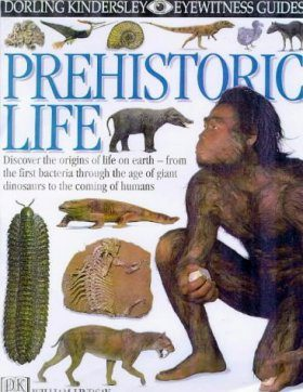 Eyewitness Guide: Prehistoric Life