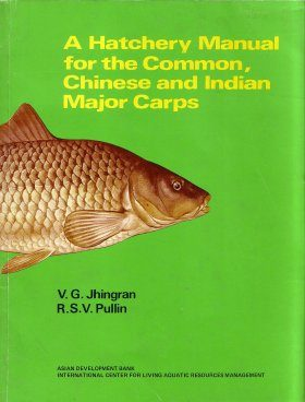 Hatchery Manual for the Common, Chinese and Indian Major Carps