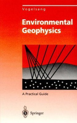 Environmental Geophysics: A Practical Guide
