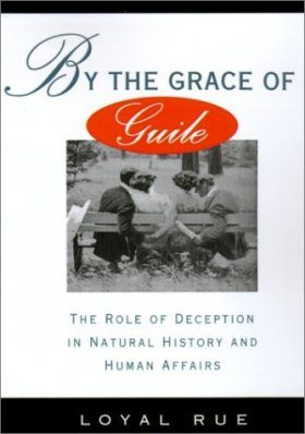 By the Grace of Guile: The Role of Deception in Natural History and Human Affairs