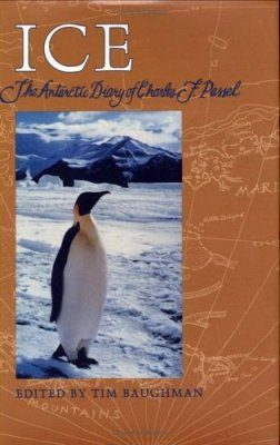 Ice: The Antarctic Diary of Charles F. Passel