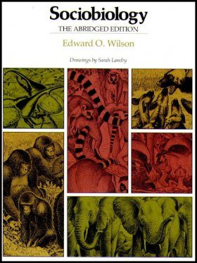 Sociobiology: The Abridged Edition