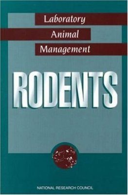 Rodents: Laboratory Animal Management