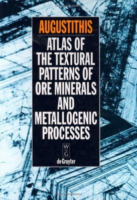 Atlas of the Textural Patterns of Ore Minerals and Matallogenic Processe Processes