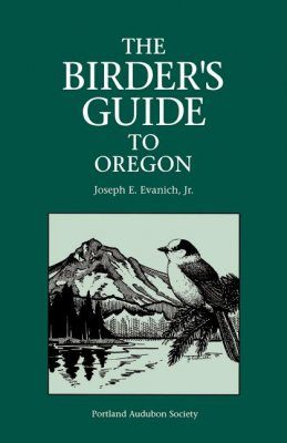 The Birder's Guide to Oregon