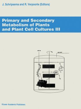 Primary and Secondary Metabolism of Plants and Plant Cell Cultures III