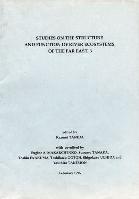 Studies on the Structure and Function of River Ecosystems of the Far East, Volume 3