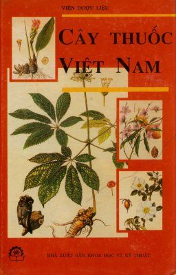 Cay Thuoc Viet Nam [Medicinal Plants in Vietnam]