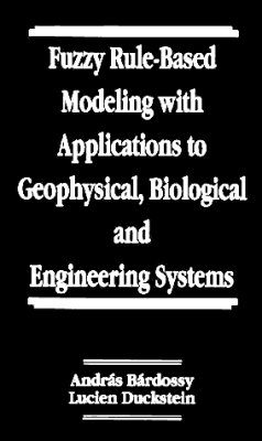 Fuzzy Rule-Based Modelling in Geophysical, Economic, Biological and Engineering Systems