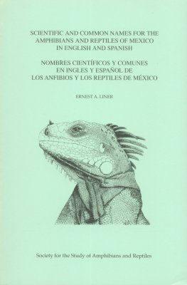 Scientific and Common Names for the Amphibians and Reptiles of Mexico in English and Spanish / Nombres Scientíficos y Comunes en Ingles y Español de los Anfibios y los Reptiles de México