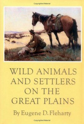 Wild Animals and Settlers of the Great Plains