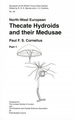 SBF Volume 50, Part 1: North-West European Thecate Hydroids and Their Medusae: Part 1: Introduction, Laodiceidae to Haleciidae