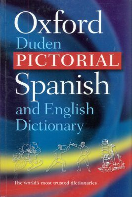 The Oxford-Duden Pictorial Spanish and English Dictionary