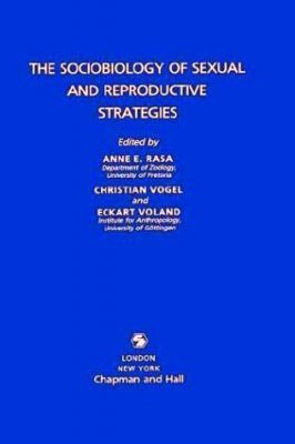 The Sociobiology of Sexual and Reproductive Strategies