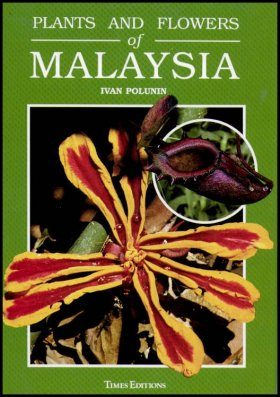 Plants and Flowers of Malaysia