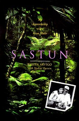 Sastun: My Apprenticeship with a Maya Healer