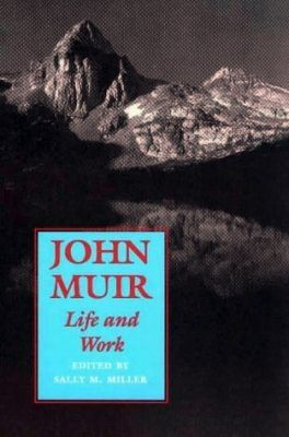 John Muir: Life and Work