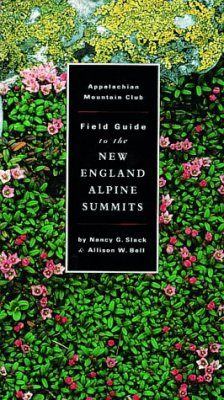 Appalachian Mountain Club Field Guide to the New England Alpine Summits