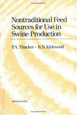 Non-traditional Feeds for Use in Swine Production