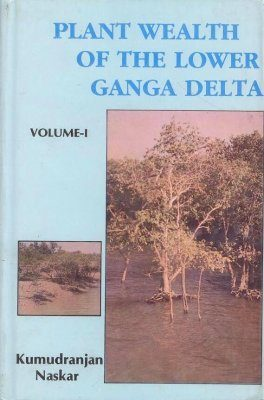 Plant Wealth of the Lower Ganga Delta: An Eco-Taxonomical Approach (2-Volume Set)