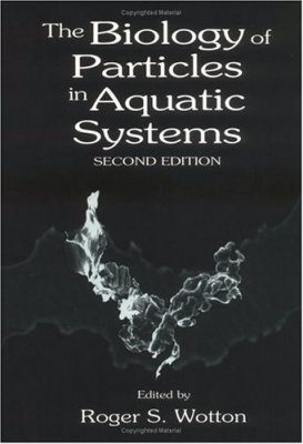 The Biology of Particles in Aquatic Systems