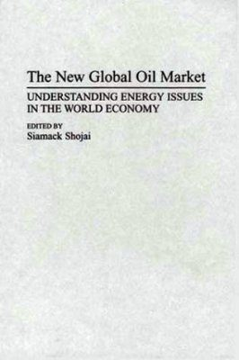 The New Global Oil Market
