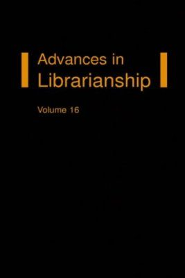 Advances in Librarianship, Volume 16