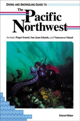 Diving and Snorkeling Guide to the Pacific Northwest