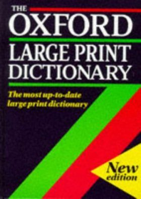 The Oxford Large Print Dictionary