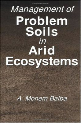 Management of Problem Soils in Arid Ecosystems
