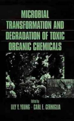 Microbial Transformation and Degradation of Toxic Organic Chemicals