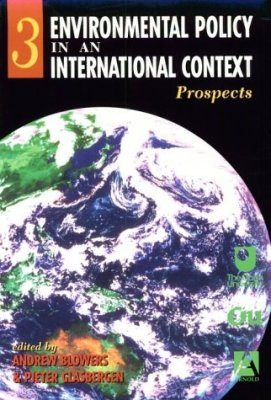 Environmental Policy in an International Context, Volume 3