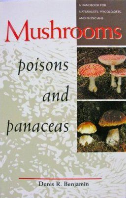 Mushrooms: Poisons and Panaceas