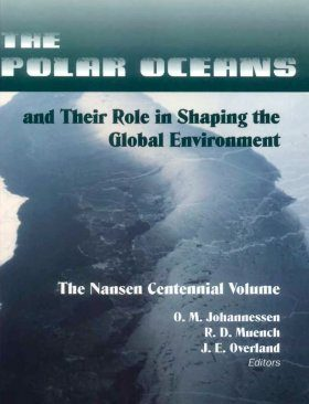 The Polar Oceans and Their Role in Shaping the Global Environment