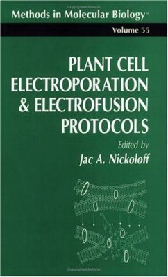 Plant Cell Electroporation and Electrofusion Protocols
