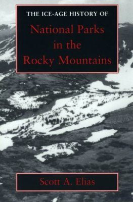 The Ice-Age History of National Parks in the Rocky Mountains