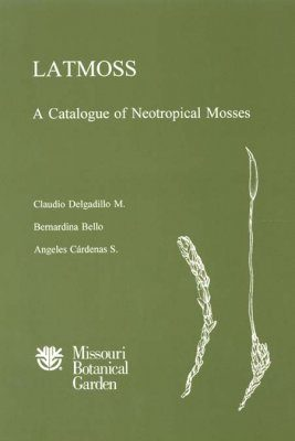 LATMOSS: A Catalogue of Neotropical Mosses
