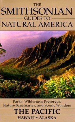 The Smithsonian Guides to Natural America: The Pacific
