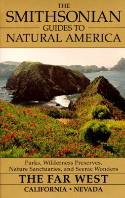 The Smithsonian Guides to Natural America: The Far West