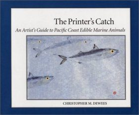 The Printer's Catch: An Artist's Guide to Pacific Coast Edible Marine Animals