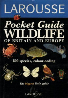 Larousse Pocket Guide to Wildlife of Britain and Europe