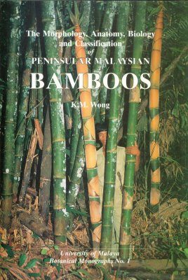 The Morphology, Anatomy, Biology and Classification of Peninsular Malaysian Bamboos